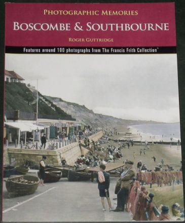 Boscombe & Southbourne - Photographic Memories, by Roger Guttridge